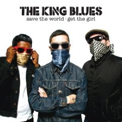 The King Blues - Save the World Get the Girl